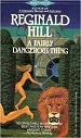 A Fairly Dangerous Thing - Reginald Hill