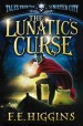 The Lunatic's Curse - F E Higgins