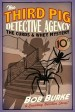 The Third Pig Detective Agency - The Curds and Whey Mystery - Bob Burke