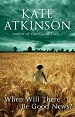 When Will There Be Good News - Kate Atkinson