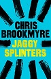 Jaggy Splinters - Chris Brookmyre