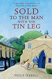 Sold to the Man with the Tin Leg - Philip Serrell