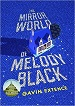 The Mirror World of Melody Black - Gavin Extence