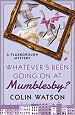Whatever's Been Going On at Mumblesby - Colin Watson